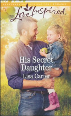 His Secret Daughter  -     By: Lisa Carter