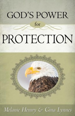 God's Power for Protection - eBook  -     By: Melanie Hemry, Gina Lynnes
