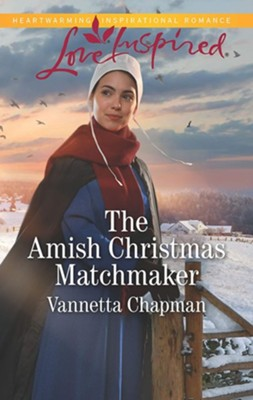 The Amish Christmas Matchmaker  -     By: Vannetta Chapman