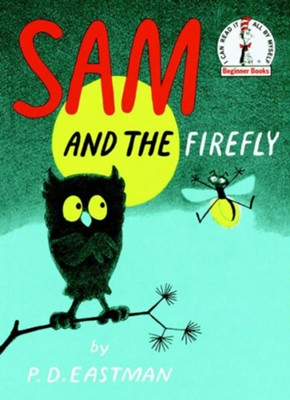 Sam and the Firefly   -     By: P.D. Eastman