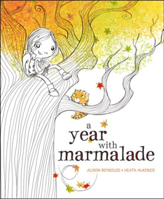 A Year with Marmalade  -     By: Alison Reynolds     Illustrated By: Heath McKenzie