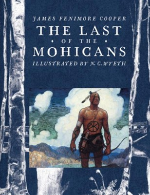 The Last Of The Mohicans James Fenimore Cooper Illustrated By Nc