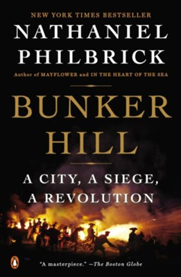 Bunker Hill: A City, a Siege, a Revolution - eBook  -     By: Nathaniel Philbrick