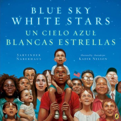 Blue Sky White Stars, Bilingual Edition  -     By: Kadir Nelson