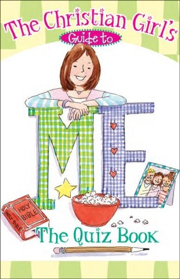 Christian Girl's Guide to Me: The Quiz Book   -     By: Katrina L. Cassel
