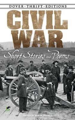 Civil War Short Stories and Poems  -     By: Bob Blaisdell