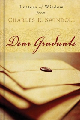Dear Graduate: Letters of Wisdom - eBook  -     By: Charles R. Swindoll
