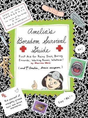 Amelia's Boredom Survival Guide  -     By: Marissa Moss     Illustrated By: Marissa Moss