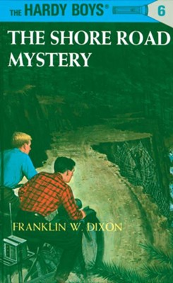Hardy Boys 06: The Shore Road Mystery: The Shore Road Mystery - eBook  -     By: Franklin W. Dixon