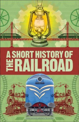 A Short History of the Railroad  -     By: Christian Wolmar
