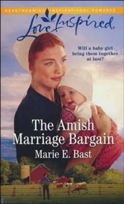 The Amish Marriage Bargain  -     By: Marie E. Bast