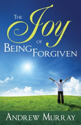 Joy of Being Forgiven, The - eBook  -     By: Andrew Murray