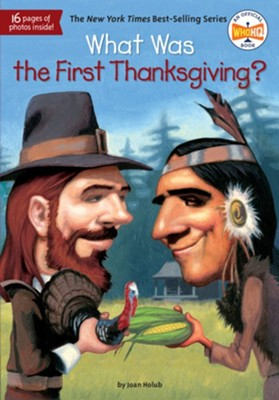 What Was the First Thanksgiving? - eBook  -     By: Joan Holub, Lauren Mortimer, James Bennett