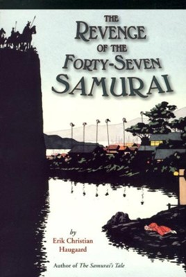 The Revenge of the Forty-Seven Samurai   -     By: Christian Haugaard