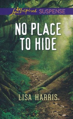 No Place to Hide  -     By: Lisa Harris