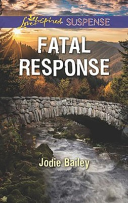 Fatal Response  -     By: Jodie Bailey