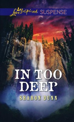 In Too Deep  -     By: Sharon Dunn