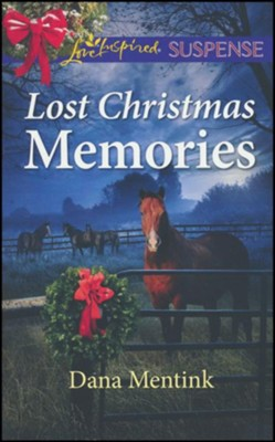 Lost Christmas Memories  -     By: Dana Mentink