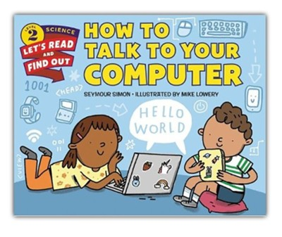 How to Talk to Your Computer, softcover  -     By: Seymour Simon     Illustrated By: Mike Lowery