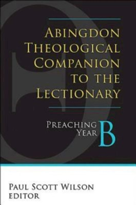 Abingdon Theological Companion to the Lectionary (Year B): Preaching Year B - eBook  -