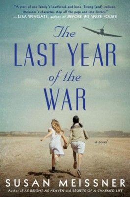 The Last Year of the War  -     By: Susan Meissner