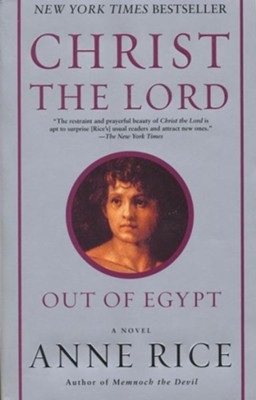 Out of Egypt, Christ the Lord Series #1   -     By: Anne Rice