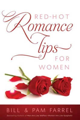 Red-Hot Romance Tips for Women - eBook  -     By: Bill Farrel, Pam Farrel