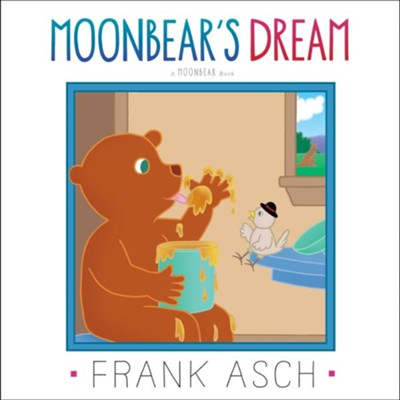 Moonbear's Dream  -     By: Frank Asch     Illustrated By: Frank Asch