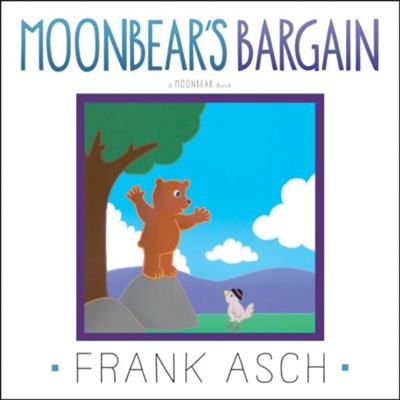 Moonbear's Bargain  -     By: Frank Asch     Illustrated By: Frank Asch