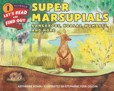 Super Marsupials: Kangaroos, Koalas, Wombats, and More, softcover  -     By: Katharine Kenah     Illustrated By: Stephanie Fizer Coleman