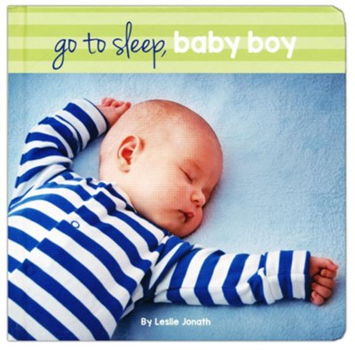 Go To Sleep, Baby Boy Boardbook  -     By: Leslie Jonath