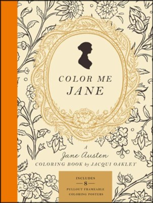 Color Me Jane: A Jane Austen Adult Coloring Book  -     By: Jacqui Oakley