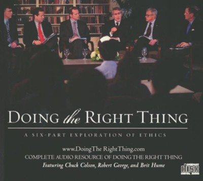 Doing the Right Thing, Audio CD   -     By: Chuck Colson, Robert George