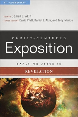 Christ-Centered Exposition Commentary: Exalting Jesus in Revelation  -     By: Daniel L. Akin