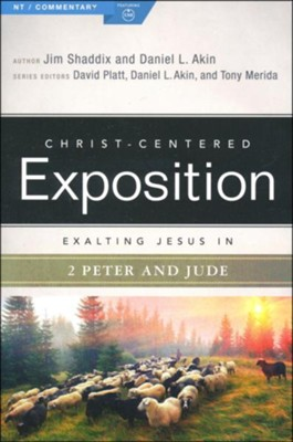 Christ-Centered Exposition Commentary: Exalting Jesus in 2 Peter, Jude  -     By: James Shaddix