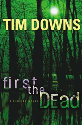 First the Dead: A Bug Man Novel - eBook  -     By: Tim Downs