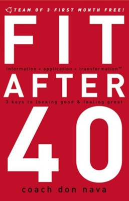 Fit after 40: 3 Keys to Looking Good and Feeling Great - eBook  -     By: Don Nava