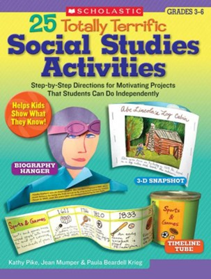 25 Totally Terrific Social Studies Activities  -     By: Kathy Pike, Jean Mumper