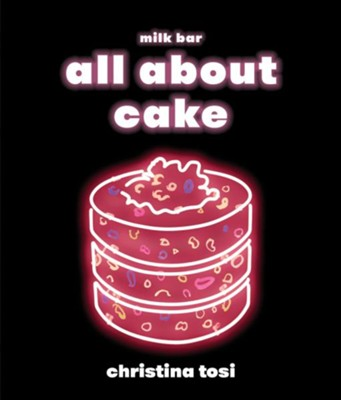 All About Cake  -     By: Christina Tosi