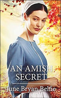 An Amish Secret  -     By: June Bryan-Belfie