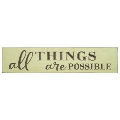 All Things are Possible Sign  -