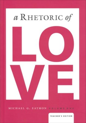 A Rhetoric of Love Teacher Edition   -