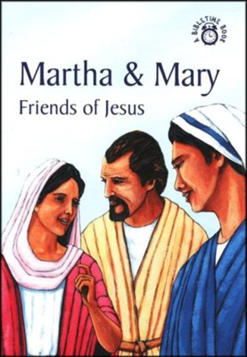 Martha and Mary-Fans of Jesus: A Bibletime Book   -     By: Carine MacKenzie