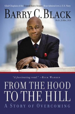 From the Hood to the Hill: A Story of Overcoming - eBook  -     By: Barry C. Black