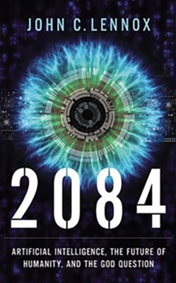 2084: Artificial Intelligence, the Future of Humanity, and the God Question - unabridged audiobook on MP3-CD  -     By: John C. Lennox