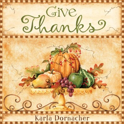 Give Thanks - eBook  -     By: Karla Dornacher