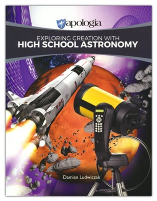 Exploring Creation with High School Astronomy   -     By: Damian Ludwiczak