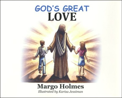God's Great Love  -     By: Margo Holmes