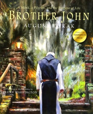 Brother John: A Monk, a Pilgrim and the Purpose of Life  -     By: August Turak