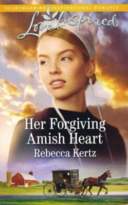 Her Forgiving Amish Heart  -     By: Rebecca Kertz